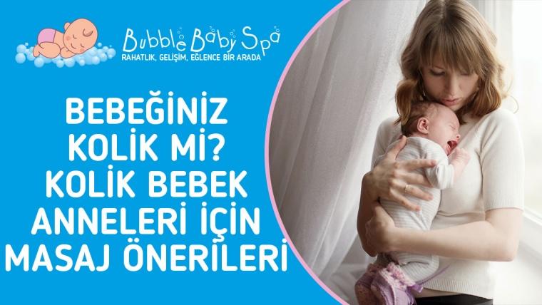 Bebeğiniz Kolik Mi? Kolik Bebek Anneleri İçin Masaj Önerileri