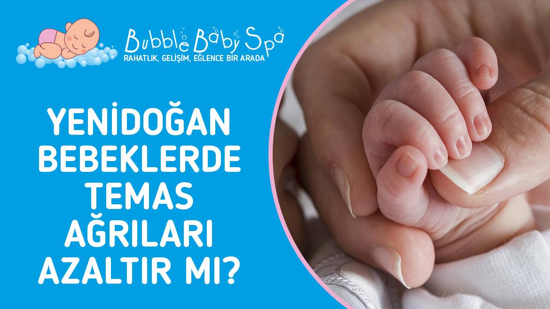 Yenidoğan Bebeklerde Temas Ağrıları Azaltır Mı?